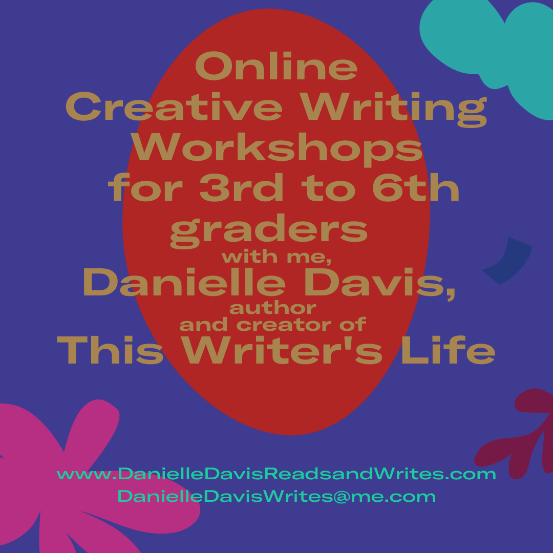 Creative Writing Workshops for Kids with me, Danielle Davis